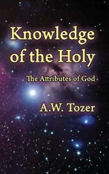 Knowledge of the Holy | A. W. Tozer |