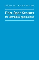 Fiber-Optic Sensors for Biomedical Applications | Daniele Tosi |