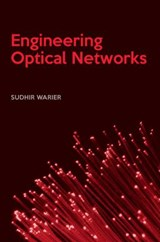 Engineering Optical Networks | Sudhir Warier |