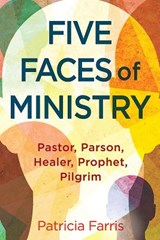 Five Faces of Ministry | Patricia Farris |