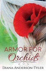 Armor for Orchids | Diana Anderson-Tyler |