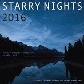 Starry Nights Astral Landscape Photography by Jack Fusco 2016 Calendar