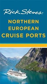 Rick Steves Northern European Cruise Ports (Second Edition) | Rick Steves |