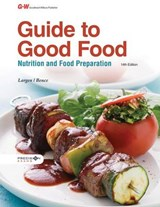 Guide to Good Food | Largen, Velda L. ; Bence, Deborah L. ; Lancaster, Michelle |