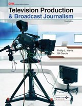 Television Production & Broadcast Journalism | Phillip L. Harris |