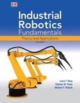 Industrial Robotics Fundamentals | Larry T. Ross |