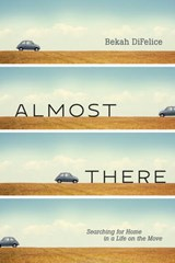 Almost There | Bekah Difelice |