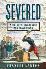 Severed | Frances Larson |