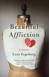 Beautiful Affliction | Lene Fogelberg |