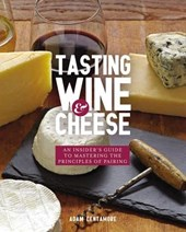 Tasting Wine and Cheese | Adam Centamore |