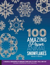 100 Amazing Paper Animal Snowflakes | Marion T. Nichols |
