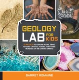 Geology Lab for Kids | Garret Romaine |