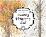 Awaiting Winter's End | Cindy M. Ross |