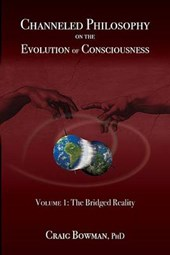 Channeled Philosophy on the Evolution of Consciousness, Volume