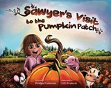 Sawyer's Visit to the Pumpkin Patch | Bridgid Coleman |