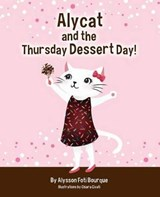 Alycat and the Thursday Dessert Day | Alysson Foti Bourque |