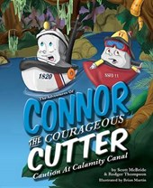 The Adventures of Connor the Courageous Cutter | Scott McBride |