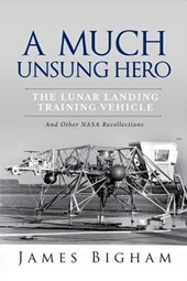 A Much Unsung Hero, the Lunar Landing Training Vehicle