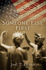 Someone Else First | Joel Elliott |