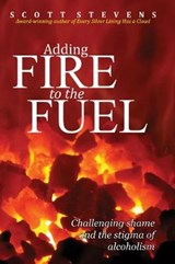 Adding Fire to the Fuel | Scott Stevens |