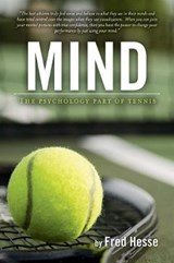 Mind - The Psychology Part of Tennis | Fred Hesse |