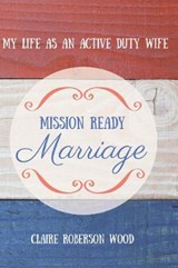 Mission Ready Marriage | Claire Wood |
