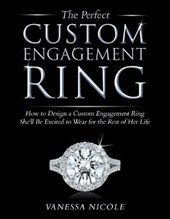 The Perfect Custom Engagement Ring