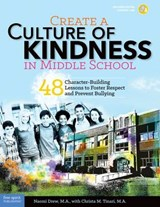 Create a Culture of Kindness in Middle School | Drew, Naomi ; Tinari, Christa M. |