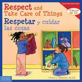 Respect and Take Care of Things / Respetar y cuidar las cosa | Cheri J. Meiners |