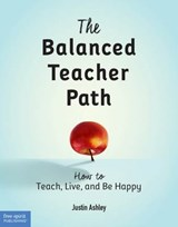 The Balanced Teacher Path | Justin Ashley |