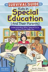 The Survival Guide for Kids in Special Education (And Their Parents) | Moss, Wendy L., Ph.D. ; Campbell, Denise M. |