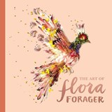 The Art of Flora Forager | Bridget Beth Collins |