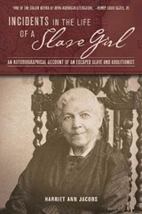 Incidents in the Life of a Slave Girl | Harriet Ann Jacobs |