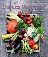The Vegetable Garden Cookbook | Tobias Rauschenberger |