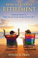 How to Survive Retirement | Steven D. Price |