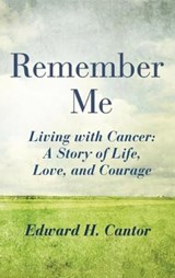 Remember Me | Edward H. Cantor |