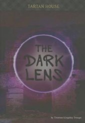 The Dark Lens | Thomas Kingsley Troupe |