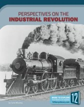 Perspectives on the Industrial Revolution | Carla Mooney |