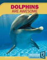 Dolphins Are Awesome | Samantha S. Bell |