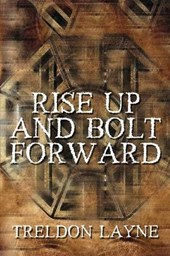 Rise Up and Bolt Forward