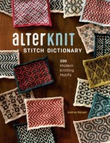 Alterknit Stitch Dictionary | Andrea Rangel |