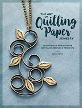 The Art of Quilling Paper Jewelry | Ann Martin |