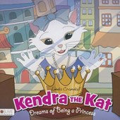 Kendra the Kat Dreams of Being a Princess