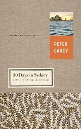 30 Days in Sydney | Peter Carey |