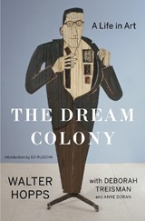 The Dream Colony | Walter Hopps |