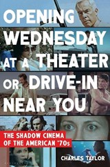 Opening Wednesday at a Theater or Drive-In Near You | Charles Taylor |