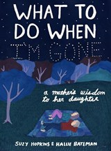 What to Do When I'm Gone | Suzy Hopkins |