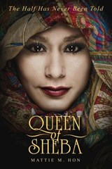 Queen of Sheba | Mattie M. Hon |