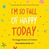 I'm So Full of Happy Today