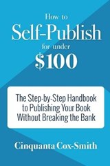 How to Self-Publish for Under $100 | Cinquanta Cox-Smith |